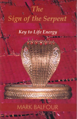 The Sign of the Serpent: Key to Life Energy