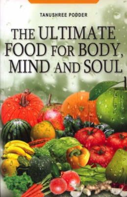 The Ultimate Food for Body, Mind and Soul