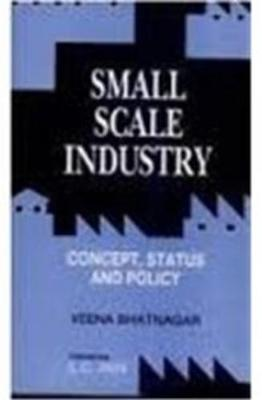 Small Scale Industry: Concept, Status, and Policy
