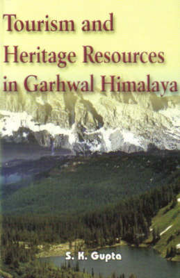 Tourism and Heritage Resources in Garhwal Himalayas