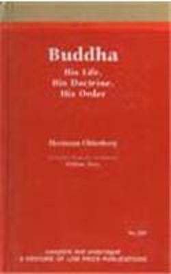 Buddha: His Life, His Doctrine and His Order
