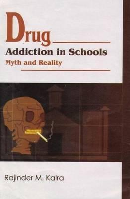 Drug Addiction in Schools: Myth and Reality