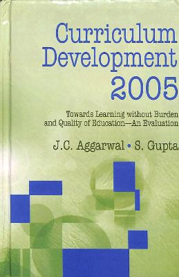 Curriculum Development: Towards Learning without Burden and Quality of Education: 2005