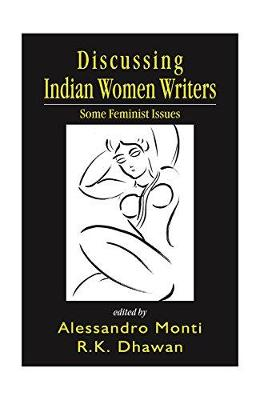Disscussing Indian Women Writers: Some Feminist Issues