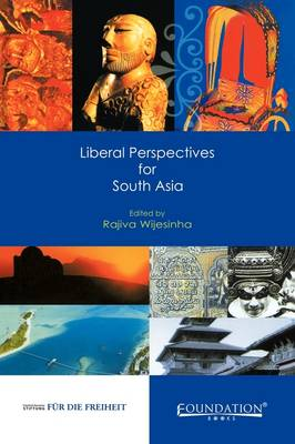 Liberal Perspectives for South Asia India Edition