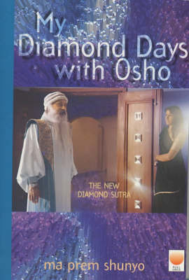 My Diamond Days with Osho: The New Diamond Sutra