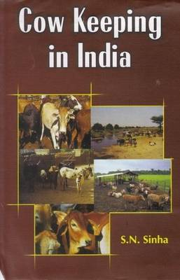 Cow Keeping in India: A Simple and Practical Book on Their Care and Treatment Their Various Breeds