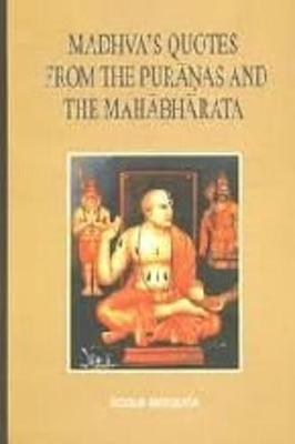 Madhva's Quotes from the Puranas and the Mahabharata: An Analytical Compilation of Untraceable Sources