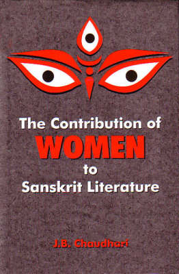 The Contribution of Women to Sanskrit Literature