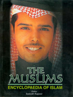 The Muslims: Encyclopaedia of Islam