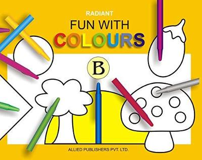 Radiant Fun with Colours: Introductory B