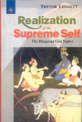 Realization to Supreme Self: The Bhagavad Gita Yogas