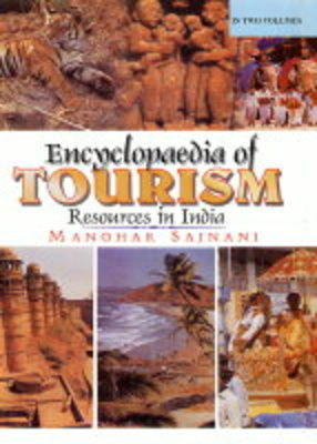 Encyclopaedia of Tourism: Resources in India: v. 1