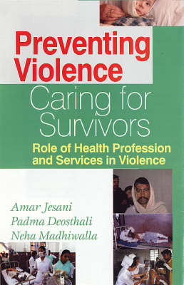 Preventing Violence: Caring for Survivors, Role of Health Profession and Services in Violence
