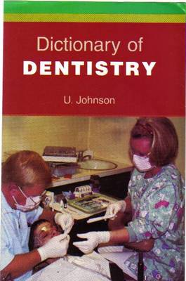 Dictionary of Dentistry