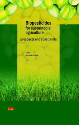 Biopesticides for Sustainable Agriculture: Prospects and Constraints