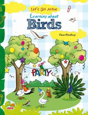 Let's Get Active: Learning About Birds (An Illustrated Activity Book That Teaches Young Learners All About Birds)