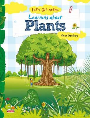 Let's Get Active: Learning About Plants (An Illustrated Activity Book That Teaches Young Learners All About Plants)