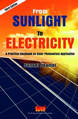 From Sunlight to Electricity: A Practical Handbook on Solar Photovoltaic Applications