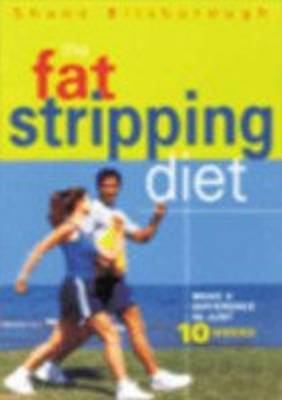 The Fat Stripping Diet: Make a Difference in Just 10 Weeks