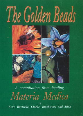 The Golden Beads: A Compilation from Leading Materia Medica
