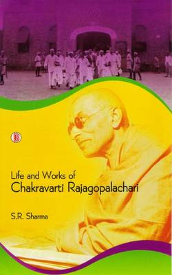 Life and Works of Chakravarti Rajagopalachari