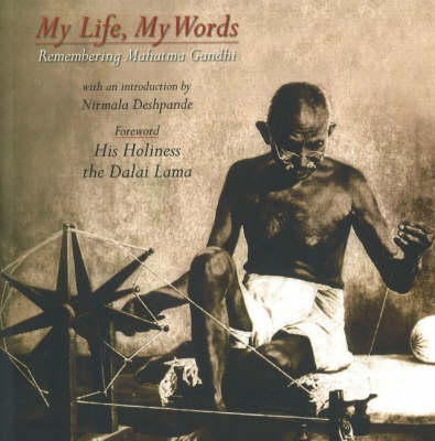 My Life, My Words: Remembering Mahatma Gandhi