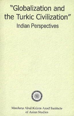 Globalization & Turkic Civilization: Indian Perpectives