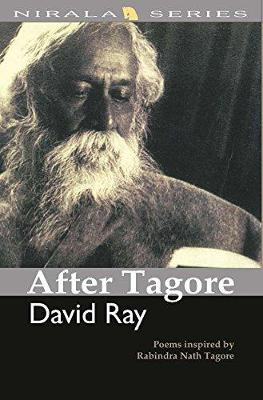 After Tagore: Poems Inspired by Tagore