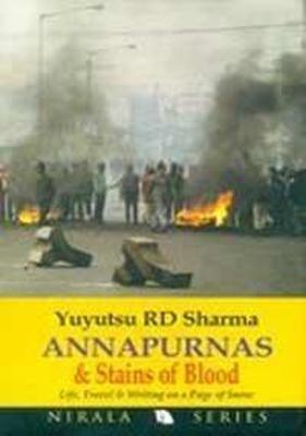 Annapurna and Stains of Blood: Life Travels and Writings on a Page of Snow