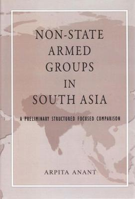 Non-State Armed Groups in South Asia: A Preliminary Structured Focused Comparison