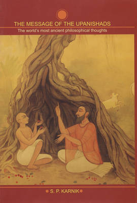 The Message of the Upanishads: The World's Most Ancient Philosophical Thoughts