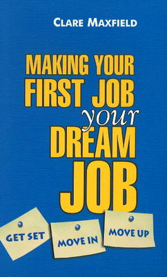 Making Your First Job Your Dream Job: Get Set, Move in, Move Up