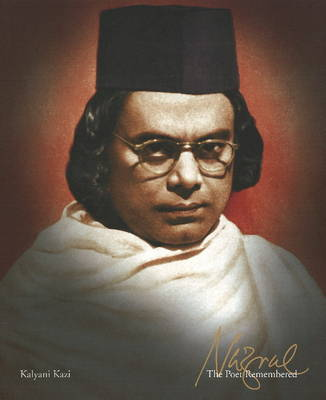 Nazrul: The Poet Remembered
