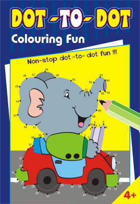 Dot-to-dot Colouring Fun: Fun to Do Activity Pads