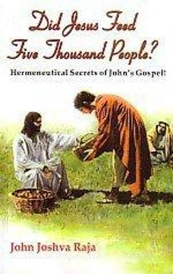 Did Jesus Feed Five Thousand People: Hermencutical Secrets