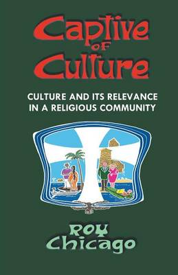 Captive of Culture: Culture and its Relevance in a Religious Community