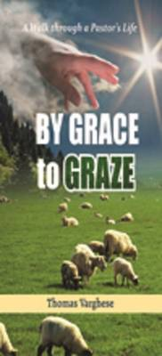 By Grace to Graze