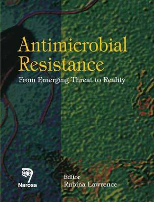 Antimicrobial Resistance: From Emerging Threat to Reality