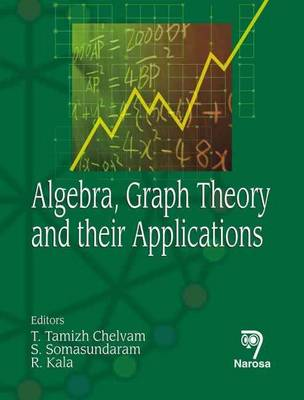 Algebra, Graph Theory and Their Applications