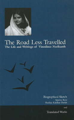 Road Less Travelled the Life and Writings of Vinodinee Neelkanth