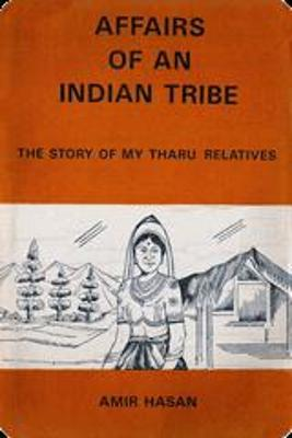 Affairs of an Indian Tribes: Story of My Tharu