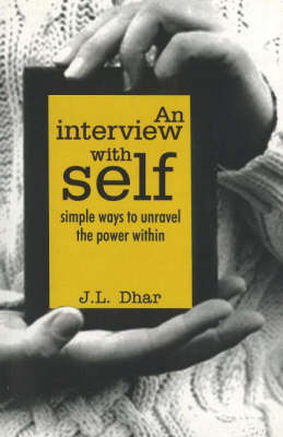 An Interview with Self: Simple Ways to Unravel the Power within