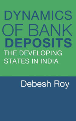 Dynamics of Bank Deposits: The Developing States in India