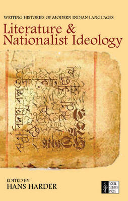 Literature and National Ideology: Writing Histories of Modern Indian Languages
