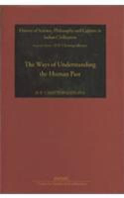 The Ways of Understanding the Human Past: History of Science, Philosophy and Culture in Indian Civilization