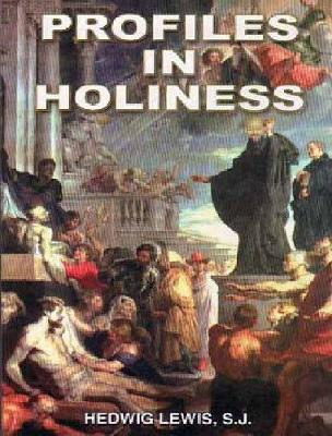 Profiles in Holiness: Brief Biographies of Jesuit Saints