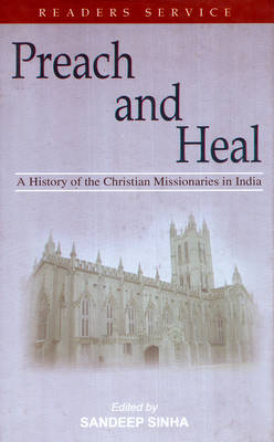 Preach and Heal: A History of the Christian Missionaries in India