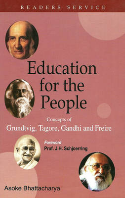 Education for the People: Concepts of Grundtvig, Tagore, Gandhi and Frieire