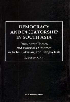 Democracy and Dicatorship in South Asia